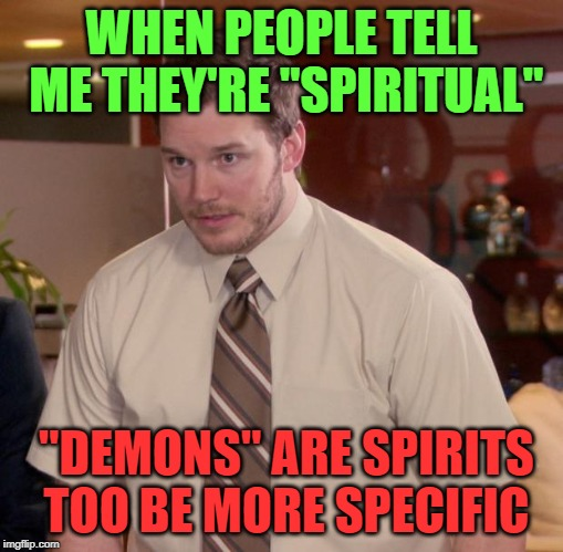 "Be careful what kind of ""spiritual"" people are lol 
