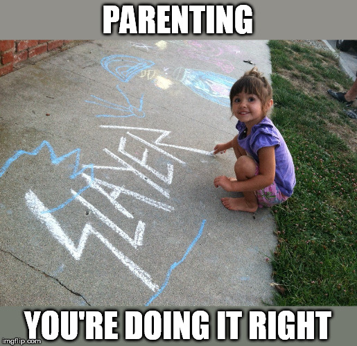 Cutest SLAYER fan ever | PARENTING YOU'RE DOING IT RIGHT | image tagged in slayer,fan,parenting | made w/ Imgflip meme maker