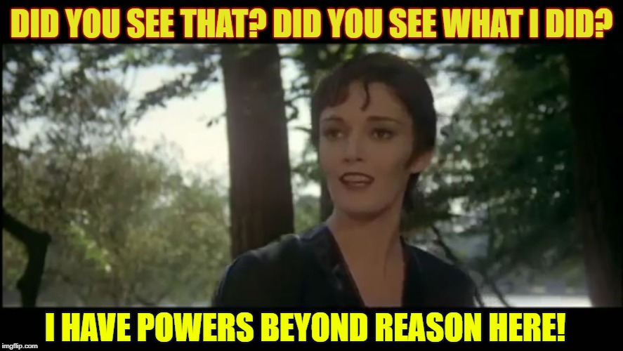Ursula | DID YOU SEE THAT? DID YOU SEE WHAT I DID? I HAVE POWERS BEYOND REASON HERE! | image tagged in ursula | made w/ Imgflip meme maker