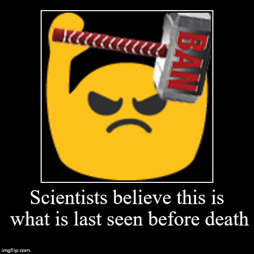 Scary | Scientists believe this is what is last seen before death | | image tagged in funny,demotivationals,blob,emoji | made w/ Imgflip demotivational maker