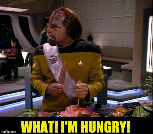 WHAT! I'M HUNGRY! | made w/ Imgflip meme maker