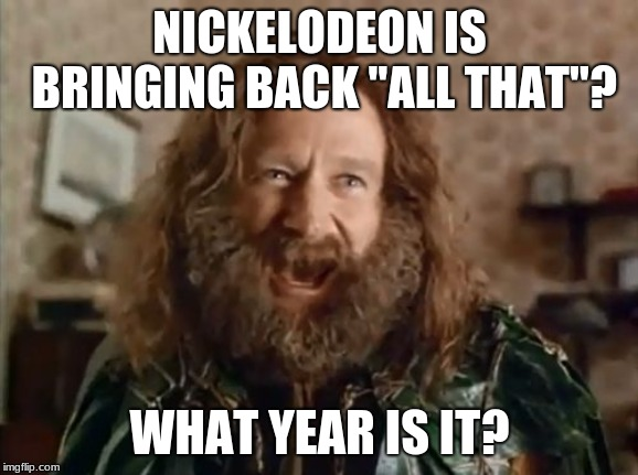 "'90s kids rejoice! | NICKELODEON IS BRINGING BACK ""ALL THAT""? WHAT YEAR IS IT? 