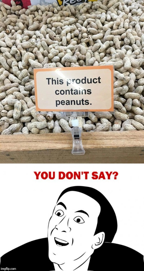 Wow! I thought they were pistachios! |  O | image tagged in memes,you don't say,peanuts | made w/ Imgflip meme maker