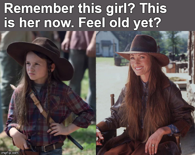 The Walking Dead (season 20) | Remember this girl? This is her now. Feel old yet? | image tagged in feel old yet,dr quinn,judith grimes,the walking dead | made w/ Imgflip meme maker