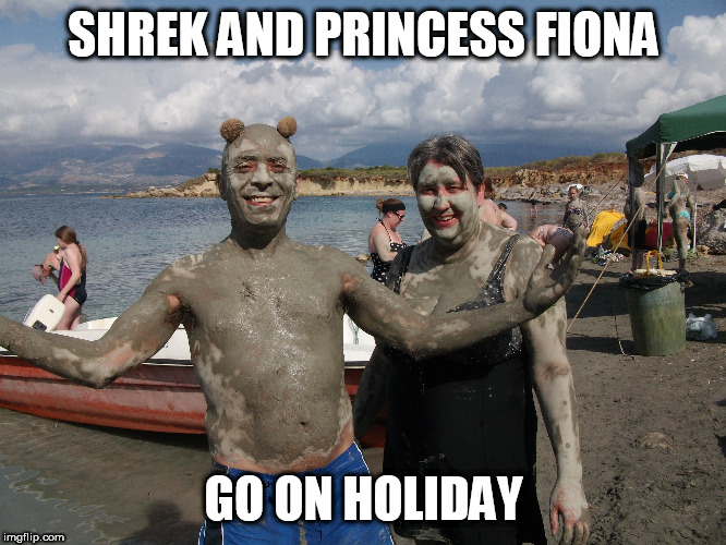 on holiday | SHREK AND PRINCESS FIONA GO ON HOLIDAY | image tagged in holiday,shrek,princess bride,mud | made w/ Imgflip meme maker