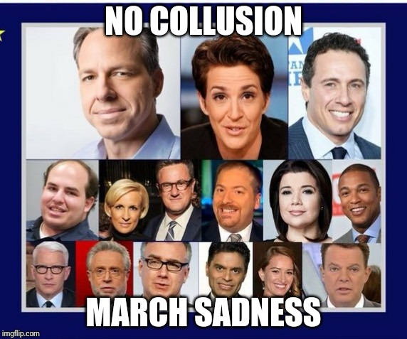 NO COLLUSION; MARCH SADNESS | made w/ Imgflip meme maker