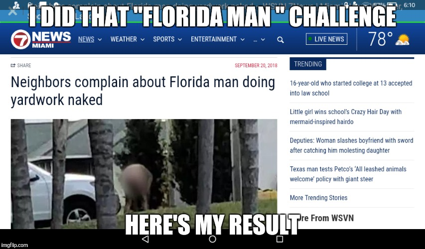 "Welp | I DID THAT ""FLORIDA MAN "" CHALLENGE HERE'S MY RESULT 