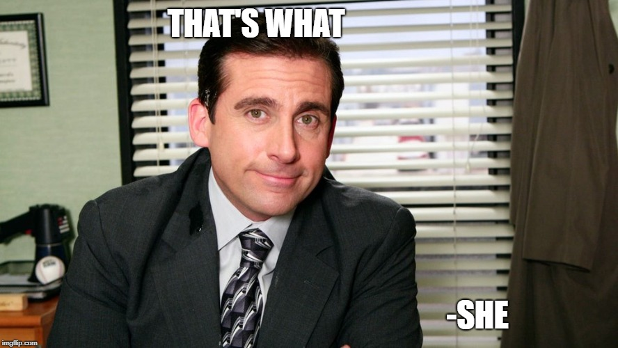 That's What She Said!!!! |  THAT'S WHAT; -SHE | image tagged in the office | made w/ Imgflip meme maker