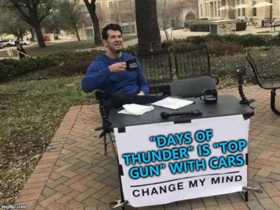 "I feel the need the need to hit the pace car... :) | ""DAYS OF THUNDER"" IS ""TOP GUN"" WITH CARS 