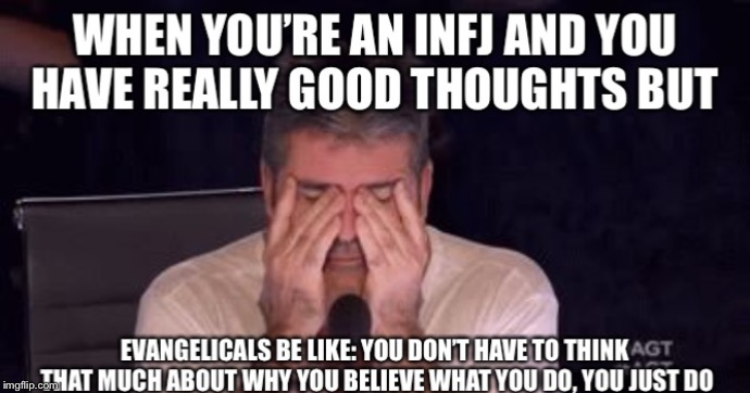 image tagged in christians,myers briggs,deep thoughts,simon cowell,evangelicals | made w/ Imgflip meme maker