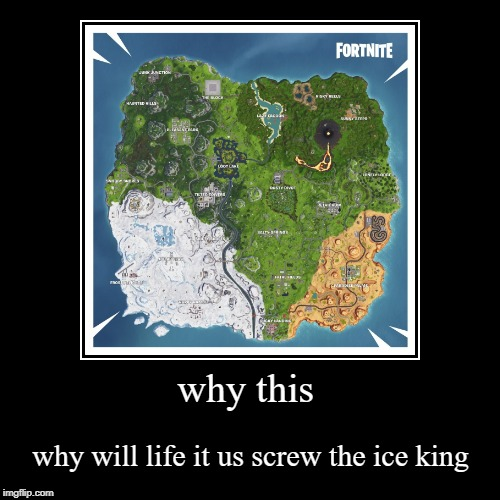 why this | why will life it us screw the ice king | image tagged in funny,demotivationals | made w/ Imgflip demotivational maker