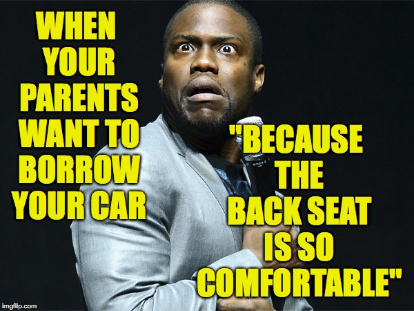 "You can always get it detailed again  ( : | WHEN YOUR PARENTS WANT TO BORROW YOUR CAR ""BECAUSE THE BACK SEAT IS SO COMFORTABLE"" 