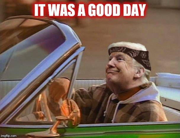 Trump spotted in DC after mueller reports no collusion | IT WAS A GOOD DAY | image tagged in maga,donald trump,america | made w/ Imgflip meme maker