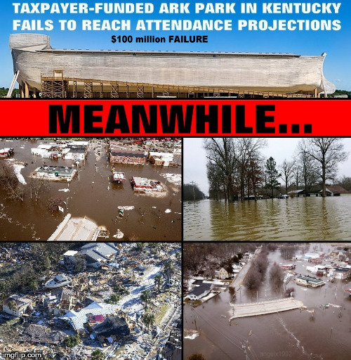 image tagged in christians,noah's ark,fails,hurricanes,flooding,kentucky | made w/ Imgflip meme maker