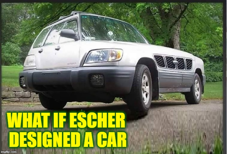 Isn't Escher the dude that painted all those stairways? | WHAT IF ESCHER DESIGNED A CAR | image tagged in vince vance,dutch artist,mc escher,1898 to 1972,netherlands,op art | made w/ Imgflip meme maker