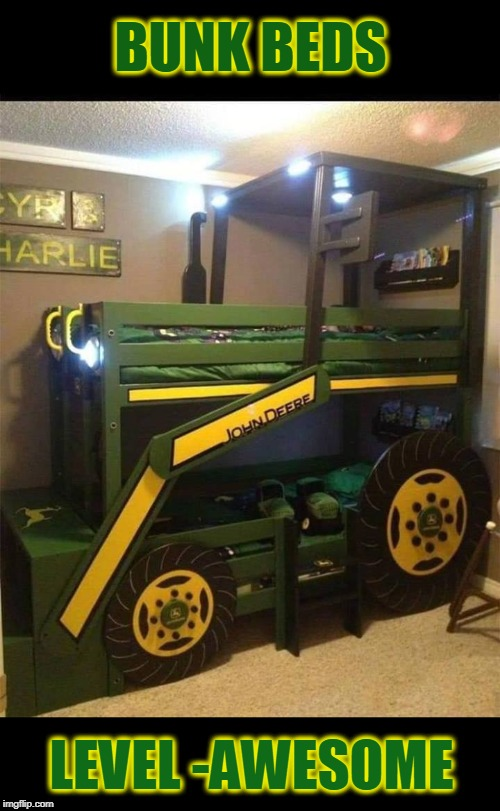 John Deere bunk beds | BUNK BEDS LEVEL -AWESOME | image tagged in john deere,bunkbeds,cool | made w/ Imgflip meme maker