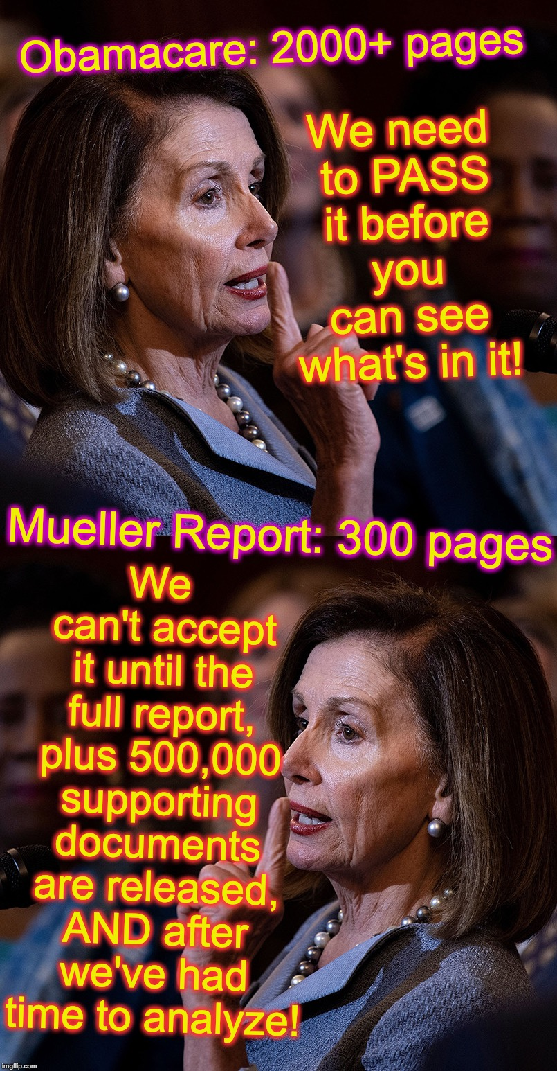 Obamacare: 2000+ pages We can't accept it until the full report, plus 500,000 supporting documents are released, AND after we've had time to | image tagged in nancy pelosi,robert mueller | made w/ Imgflip meme maker