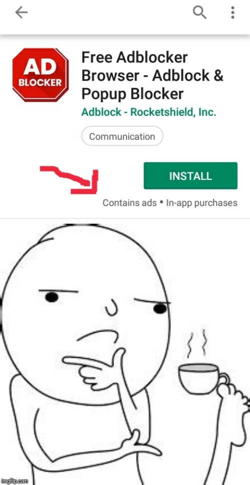 Hmm... | image tagged in ads,blocker,memes,apps,doyoublockyourownads | made w/ Imgflip meme maker