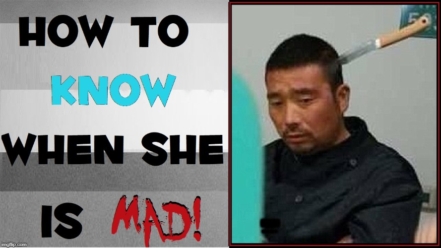 Self-Help Books! | MAD! HOW TO KNOW WHEN SHE IS | image tagged in vince vance,asian,man with knife in his head,books for men,relationship advice,self-help books | made w/ Imgflip meme maker