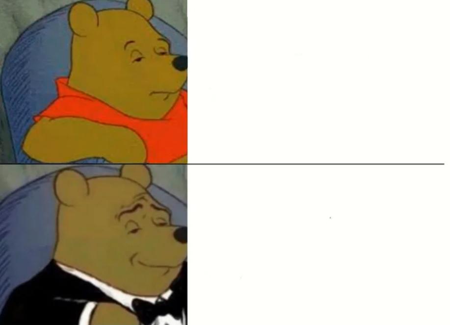 Fancy Winnie The Pooh Meme Latest Memes - Imgflip