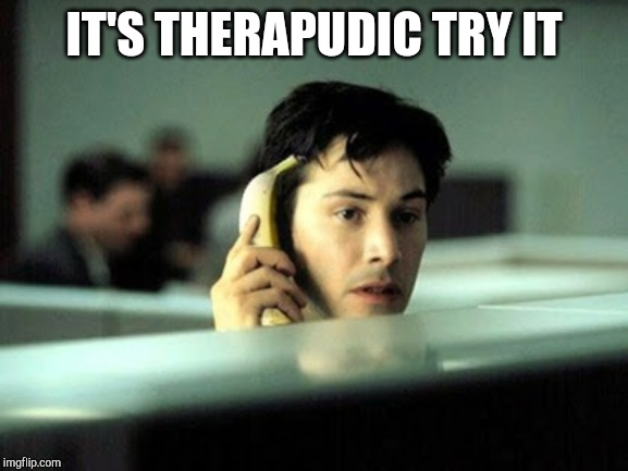 Banana phone | IT'S THERAPUDIC TRY IT | image tagged in banana phone | made w/ Imgflip meme maker