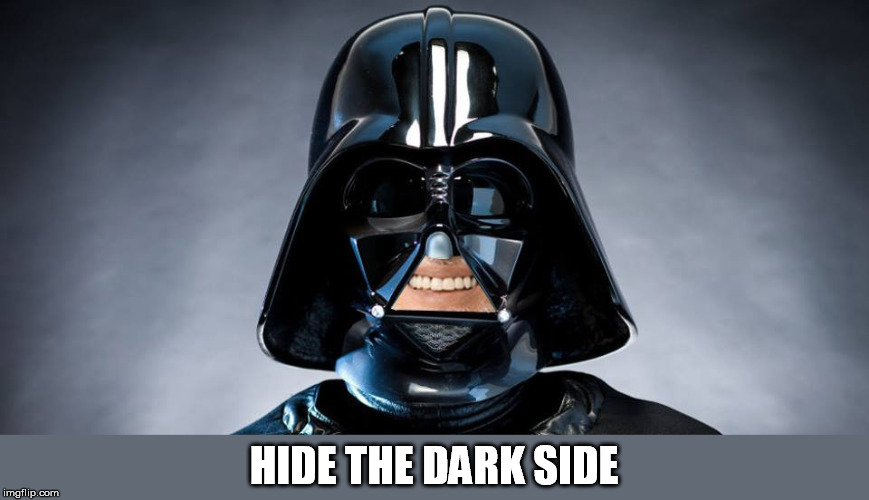HIDE THE DARK SIDE | made w/ Imgflip meme maker