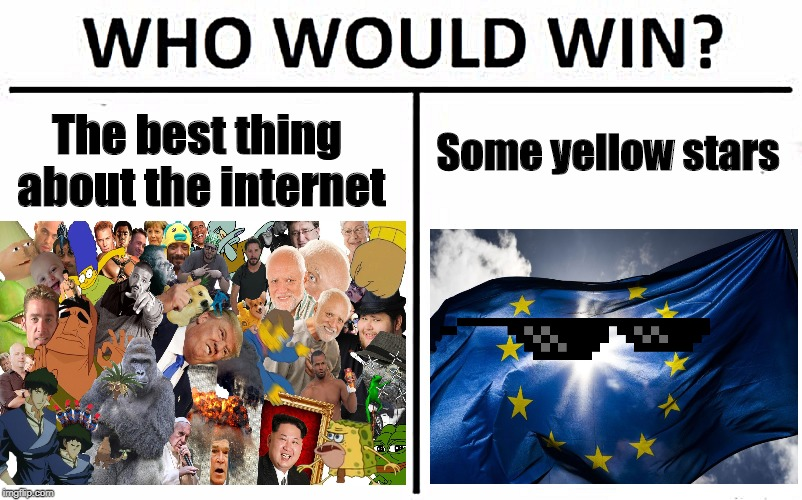 Article 13 | The best thing about the internet Some yellow stars | image tagged in who would win | made w/ Imgflip meme maker