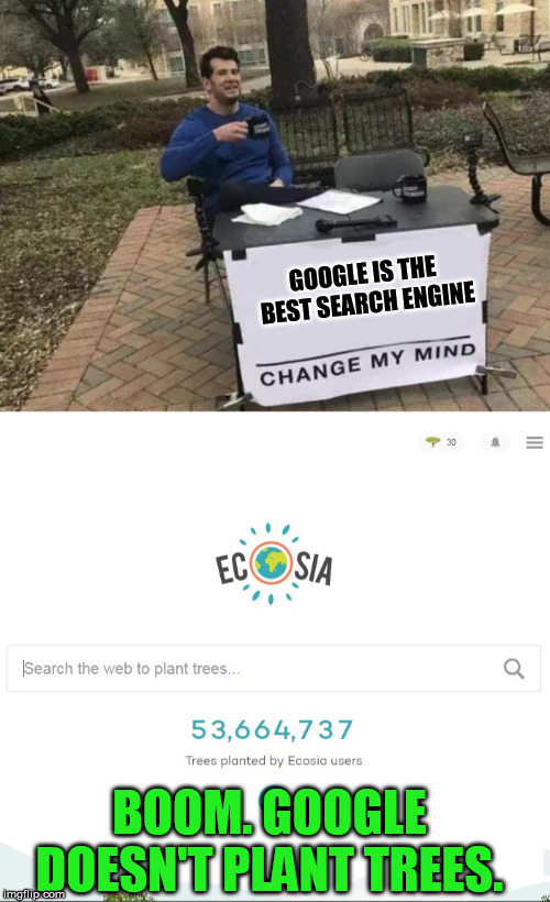 Image tagged in memes,change my mind - Imgflip