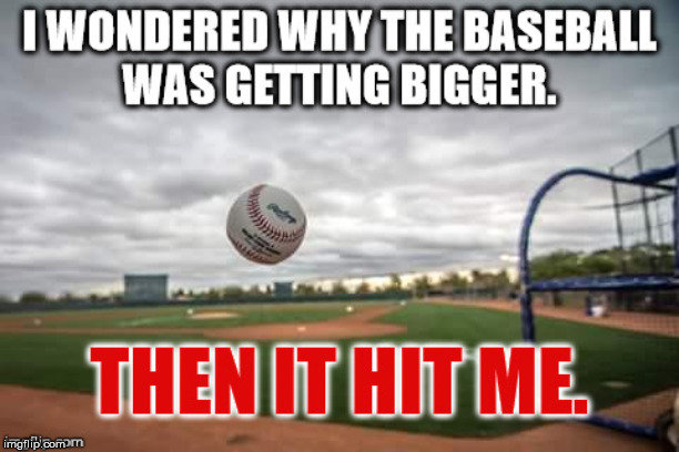 For opening day of baseball this part week. | image tagged in meme,baseball,opening,hit or miss | made w/ Imgflip meme maker