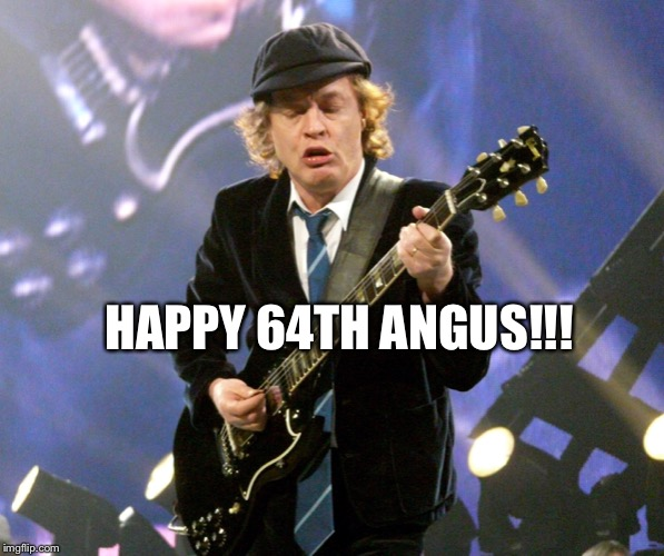 HAPPY BIRTHDAY!! | HAPPY 64TH ANGUS!!! | image tagged in angus young,acdc | made w/ Imgflip meme maker
