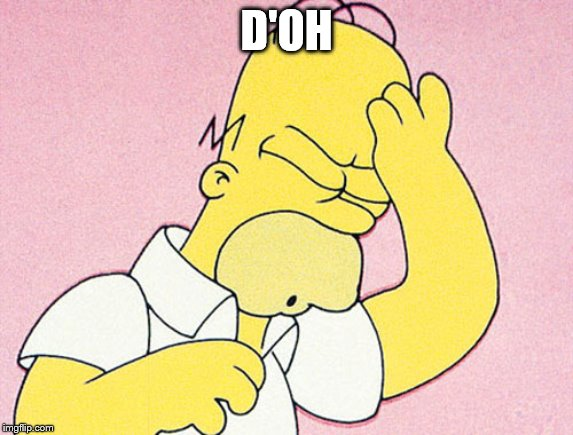 Homer Simpson D'oh | D'OH | image tagged in homer simpson d'oh | made w/ Imgflip meme maker