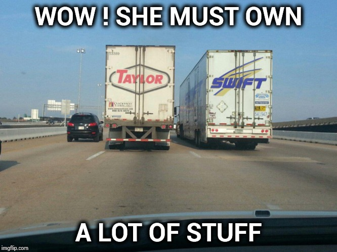 When Celebrities move | WOW ! SHE MUST OWN A LOT OF STUFF | image tagged in trucks,rich people,you can do it,your friend needs help moving | made w/ Imgflip meme maker
