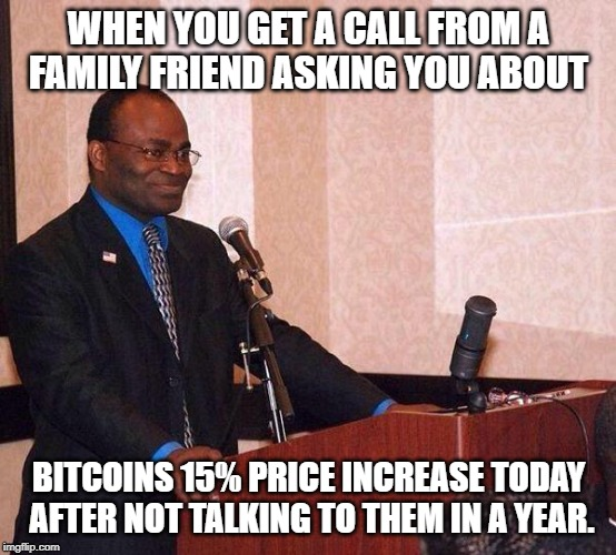 Martin Baker on podium | WHEN YOU GET A CALL FROM A FAMILY FRIEND ASKING YOU ABOUT BITCOINS 15% PRICE INCREASE TODAY AFTER NOT TALKING TO THEM IN A YEAR. | image tagged in martin baker on podium,memes,bitcoin,cryptocurrency | made w/ Imgflip meme maker