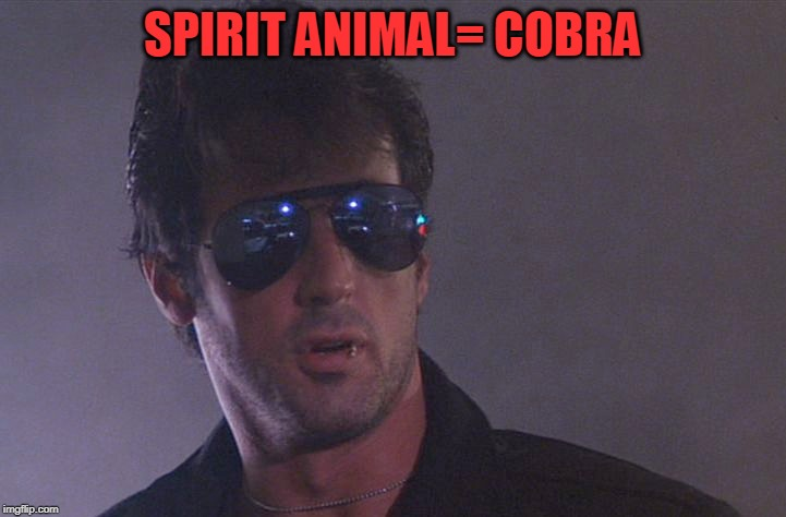 My Spirit Animal Is Ur Wurrse Nightmare | SPIRIT ANIMAL= COBRA | image tagged in spirit animal,cobra,sylvester stallone | made w/ Imgflip meme maker