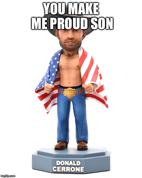 YOU MAKE ME PROUD SON | made w/ Imgflip meme maker
