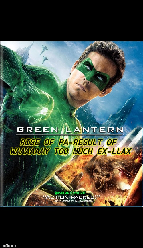 GREEN LANTERN | @DSOLARISKNIGHT RISE OF PA-RESULT OF WAAAAAAY TOO MUCH EX-LLAX ________________________ | image tagged in green lantern,parallax,ex lax,poop,movie,dc comics | made w/ Imgflip meme maker