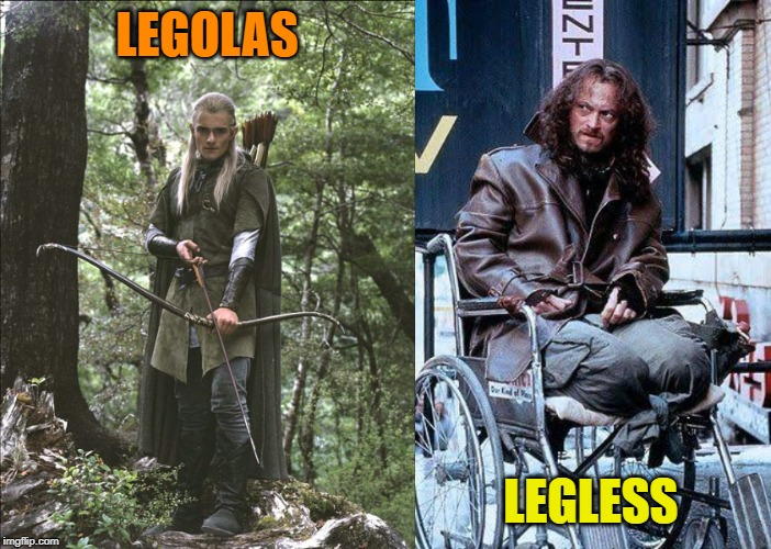 And he looks right upset about it |  LEGOLAS; LEGLESS | image tagged in legolas,lt dan,memes | made w/ Imgflip meme maker