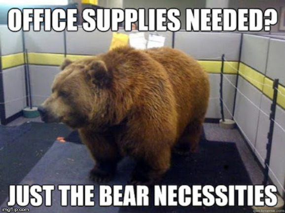 OK, never mind, I'll work with what I have here... | . | image tagged in bear,office,funny,memes,repost | made w/ Imgflip meme maker