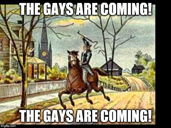 THE GAYS ARE COMING! THE GAYS ARE COMING! | made w/ Imgflip meme maker