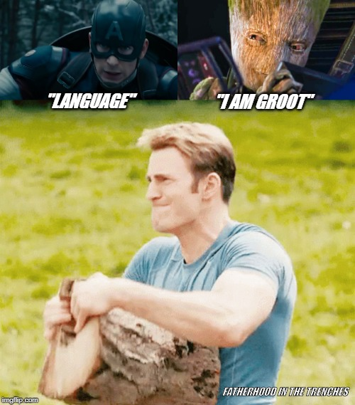 "Language | ""LANGUAGE"" ""I AM GROOT"" FATHERHOOD IN THE TRENCHES 
