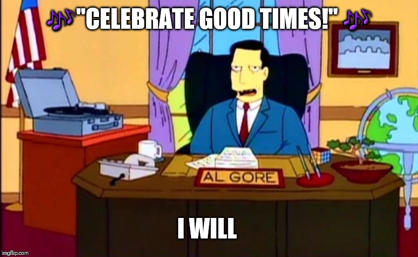 "When you're too cool to do a celebratory dance | ?""CELEBRATE GOOD TIMES!"" ? I WILL 