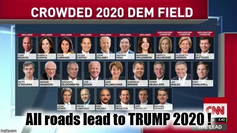All roads lead to Trump | All roads lead to TRUMP 2020 ! | image tagged in trump 2020 | made w/ Imgflip meme maker