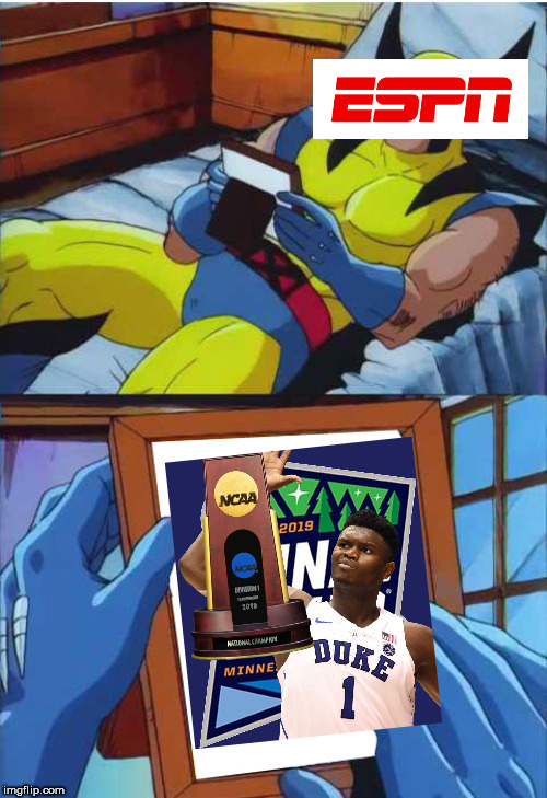 We're Dyin' for Zion | image tagged in wolverine remember,duke,ncaa,espn,2019 | made w/ Imgflip meme maker
