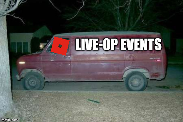 What Roblox Live-OP events be Like | LIVE-OP EVENTS | image tagged in free candy van,roblox,event,clickbait,memes | made w/ Imgflip meme maker