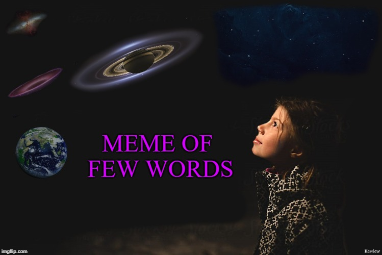 meme of few words | MEME OF FEW WORDS | image tagged in by kewlew,meme | made w/ Imgflip meme maker