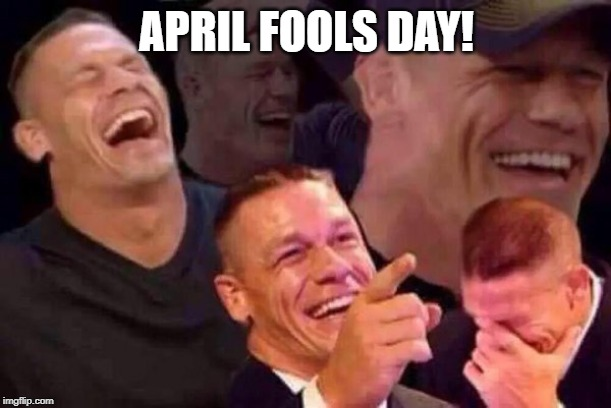 April Fools Day | APRIL FOOLS DAY! | image tagged in april fools day | made w/ Imgflip meme maker