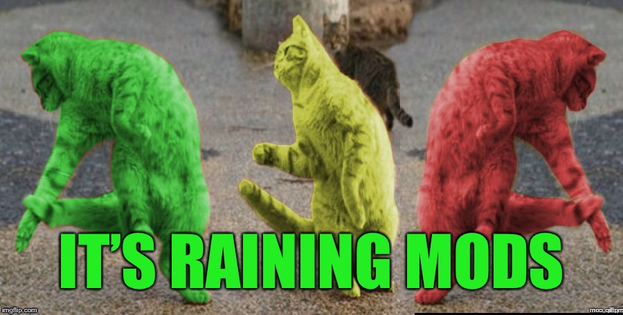 Three Dancing RayCats | IT'S RAINING MODS | image tagged in three dancing raycats | made w/ Imgflip meme maker