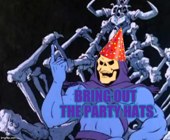 BRING OUT THE PARTY HATS | made w/ Imgflip meme maker