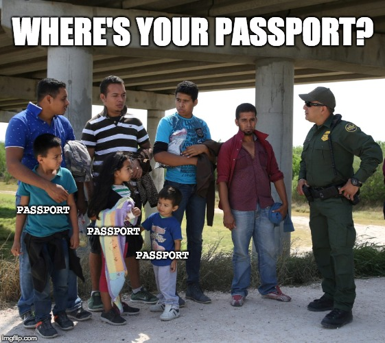 Where is your passport? | WHERE'S YOUR PASSPORT? PASSPORT PASSPORT PASSPORT | image tagged in ice,border crossing,passport | made w/ Imgflip meme maker