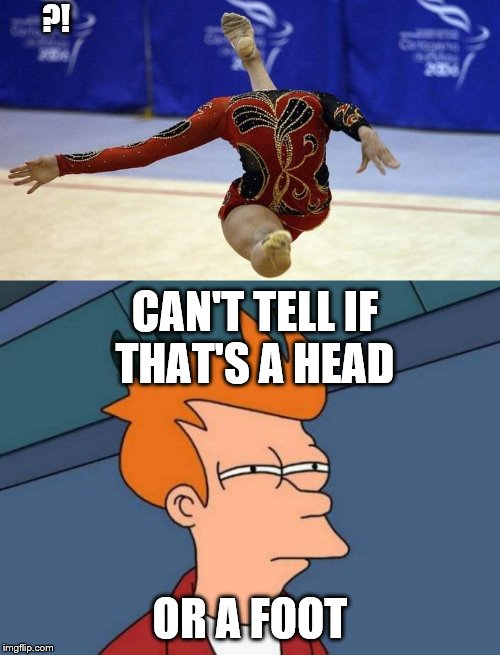 I can't tell if I'm stupid or not... | CAN'T TELL IF THAT'S A HEAD OR A FOOT ?! | image tagged in memes,futurama fry,coincidence,ballet | made w/ Imgflip meme maker